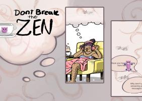 Don't Break the Zen