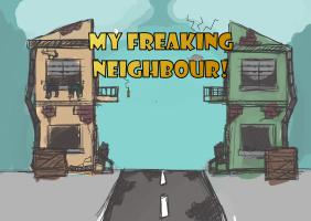 My Freaking Neighbour!