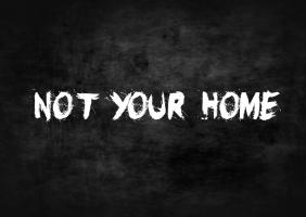 Not Your Home