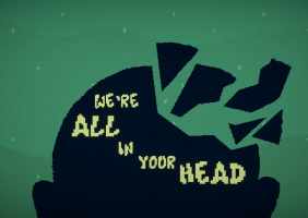 We're All in Your Head