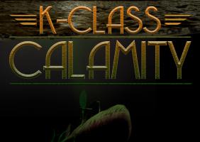 K-Class Calamity