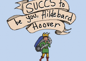 Succs to be You, Hildebard Hoover™