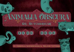 Animalia Obscura – Dr. Butcherigar