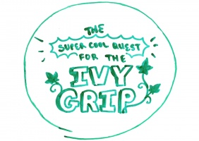 The Super Cool Quest for the Ivy Grip