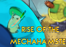 Rise of the MechaHamsters