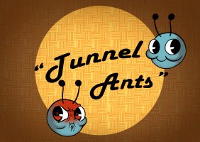 Tunnel Ants