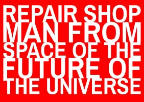 Repair Shop Man from Space of the Future of the Universe
