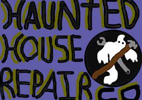 Haunted House Repair Co.