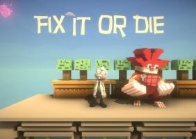 Fix it or Die