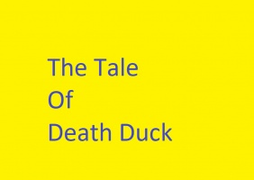 The Tale Of Death Duck