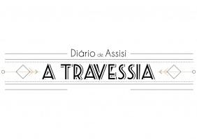 Diário de Assisi: A Travessia
