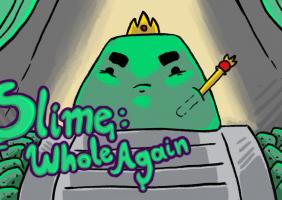Slime: Whole Again