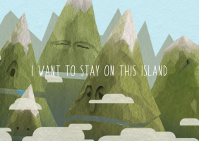 I want to stay on this island