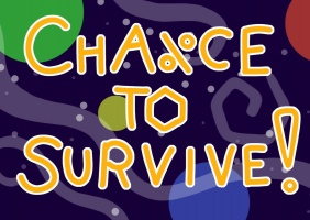 Chance to Survive!