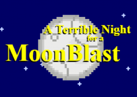 A Terrible Night for a MoonBlast