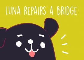 Luna Repairs a Bridge