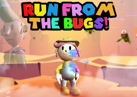 Run from the Bugs!