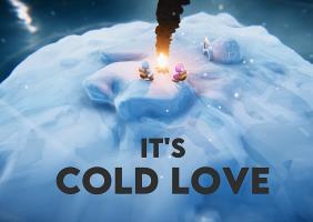 It's Cold Love