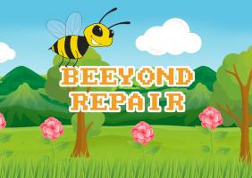 Beeyond Repair