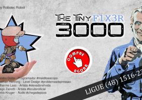 The Tiny F1x3r 3000