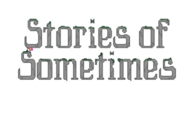 Stories of Sometimes