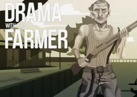 Drama with the Farmer
