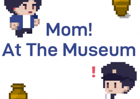Mom! at the Museum