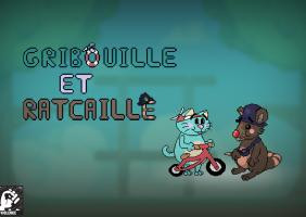 Gribouille et Ratcaille