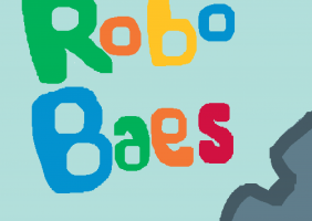Robobaes