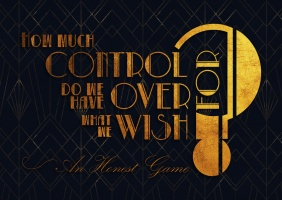 How much control do we have over what we wish for?- An honest Game