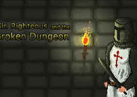 Sir Righteous and the Broken Dungeon