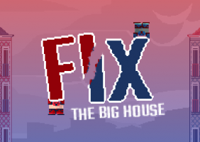 FIX - The Big House