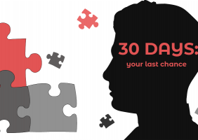 30 Days: your last chance...