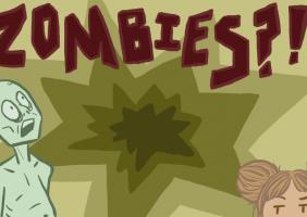 Zombies?!
