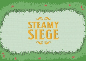 Steamy Siege