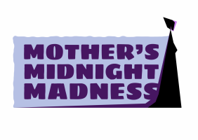 Mother's Midnight Madness