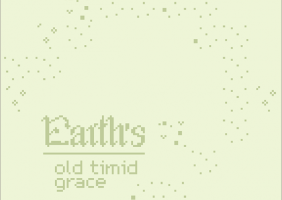 Earth's old timid grace