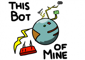 This Bot of Mine