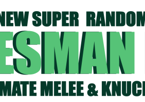 New Super Random Salesman Bros Ultimate Melee & Knuckles