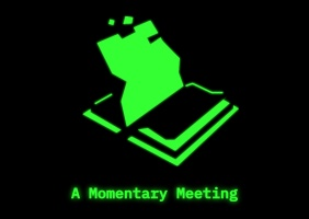 A Momentary Meeting