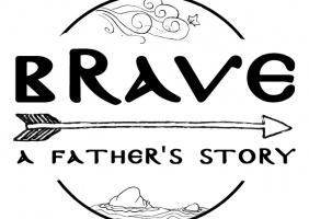 Brave - A Father's Story