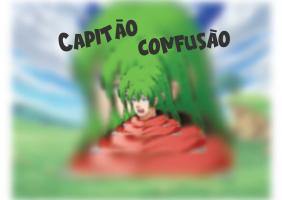 Capitão confusão - Captain confusion