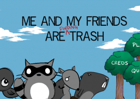 Me and My Friends Are Finding Trash