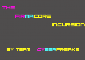 The Firmacore Incursion