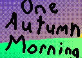 One Autumn Morning