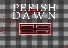 Perish By Dawn