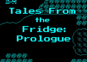 Tales From the Fridge: Prolouge