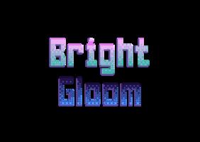Bright Gloom