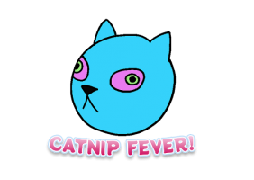 Catnip Fever!