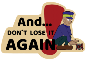 And... Don't Lose It Again!
